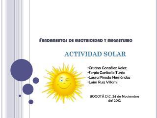 Fundamentos de electricidad y magnetismo ACTIVIDAD SOLAR