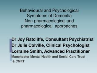 Dr Joy Ratcliffe, Consultant Psychiatrist Dr Julie Colville,  Clinical Psychologist