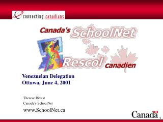 Therese Rivest Canada's SchoolNet SchoolNet