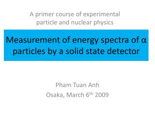 Measurement of energy spectra of α particles by a solid state detector