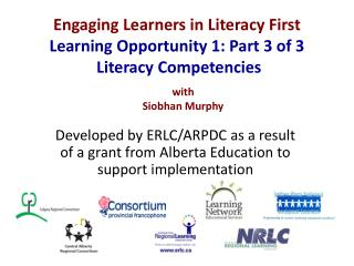 Engaging Learners in Literacy First Learning Opportunity 1: Part 3 of 3  Literacy Competencies