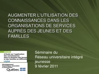 Séminaire du  Réseau universitaire intégré jeunesse 9 février 2011