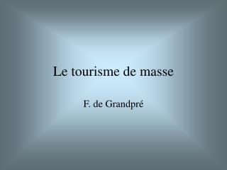 Le tourisme de masse