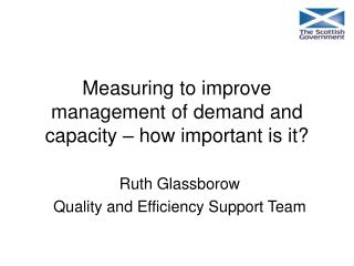 Measuring to improve management of demand and capacity – how important is it?