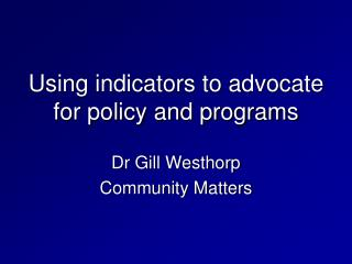 Using indicators to advocate for policy and programs