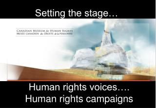 Human rights voices….  Human rights campaigns