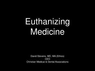 Euthanizing Medicine