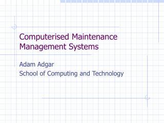 Computerised Maintenance Management Systems
