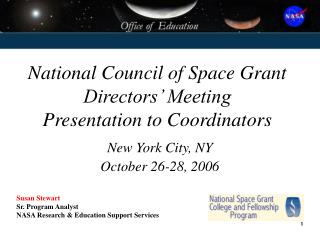 National Council of Space Grant Directors' Meeting Presentation to Coordinators