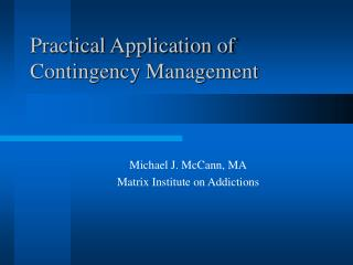 Practical Application of Contingency Management