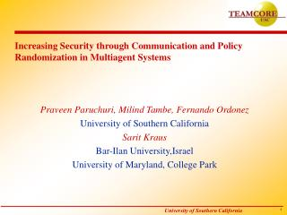 Increasing Security through Communication and Policy Randomization in Multiagent Systems