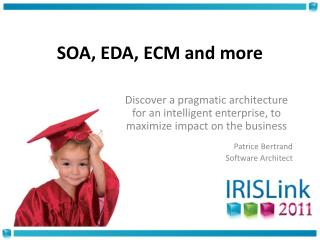 SOA, EDA, ECM and more