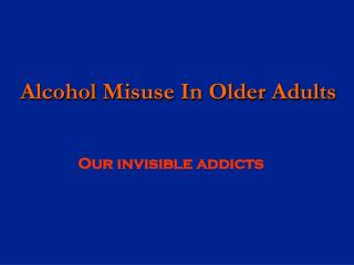 Alcohol Misuse In Older Adults