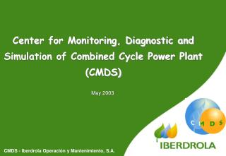 Center for Monitoring, Diagnostic and Simulation of Combined Cycle Power Plant (CMDS)