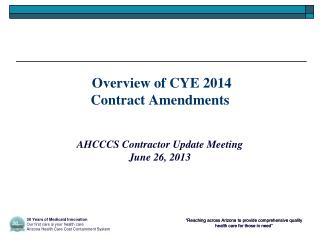 Overview of CYE 2014  Contract Amendments
