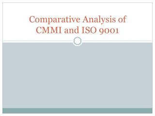 Comparative Analysis of CMMI and ISO 9001
