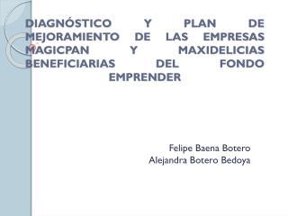Felipe Baena Botero Alejandra Botero Bedoya