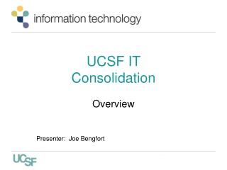 UCSF IT  Consolidation