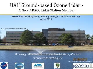 UAH Ground-based Ozone  Lidar  - A New NDACC  Lidar  Station Member