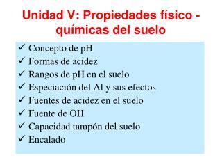 Unidad V: Propiedades físico - químicas del suelo