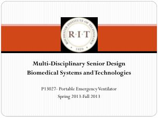 Multi-Disciplinary Senior Design  Biomedical Systems and Technologies