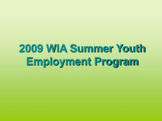 2009 WIA Summer Youth Employment Program