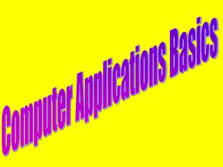 Computer Applications Basics