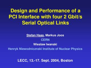 Design and Performance of a PCI Interface with four 2 Gbit/s Serial Optical Links