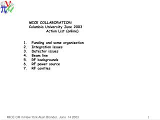MICE COLLABORATION  Columbia University June 2003            Action List (online)