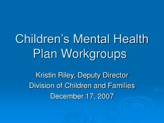 Children's Mental Health Plan Workgroups