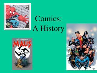 Comics:  A History