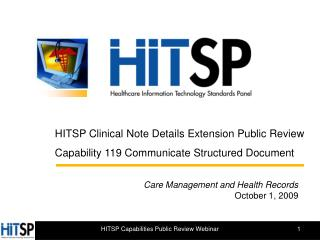 HITSP Clinical Note Details Extension Public Review Capability 119 Communicate Structured Document