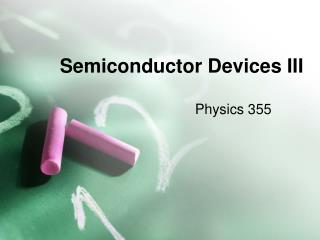 Semiconductor Devices III