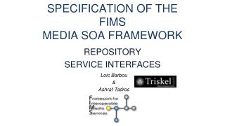 SPECIFICATION OF THE FIMS MEDIA SOA FRAMEWORK
