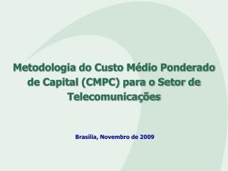 Metodologia do Custo Médio Ponderado de Capital (CMPC) para o Setor de Telecomunicações