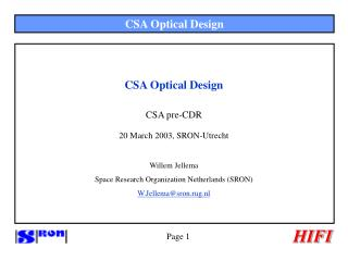 CSA Optical Design CSA pre-CDR 20 March 2003, SRON-Utrecht Willem Jellema