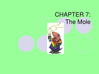 CHAPTER 7: The Mole