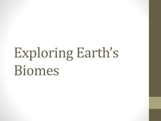 Exploring Earth's Biomes
