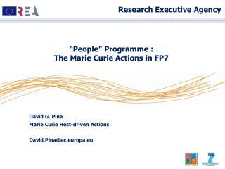 David G. Pina Marie Curie Host-driven Actions David.Pina@ec.europa.eu