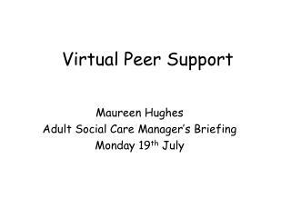 Virtual Peer Support