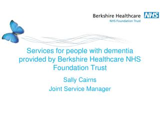 Services for people with dementia provided by Berkshire Healthcare NHS Foundation Trust