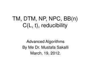TM, DTM, NP, NPC, BB(n) C(L, t), reducibility