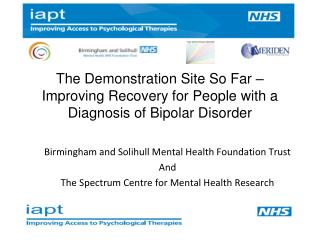 The Demonstration Site So Far – Improving Recovery for People with a Diagnosis of Bipolar Disorder