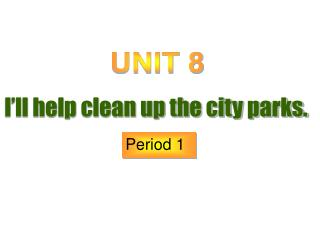 I'll help clean up the city parks.