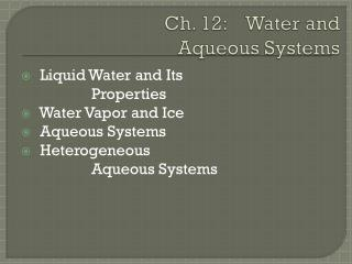 Ch.  12:     Water and             Aqueous Systems