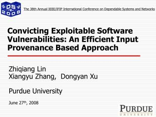 Convicting Exploitable Software Vulnerabilities: An Efficient Input Provenance Based Approach