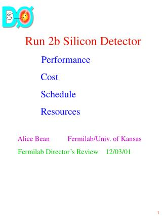 Run 2b Silicon Detector Performance                  Cost                  Schedule