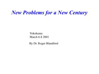 New Problems for a New Century