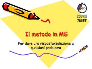 Il metodo in MG