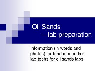 Oil Sands ? lab preparation